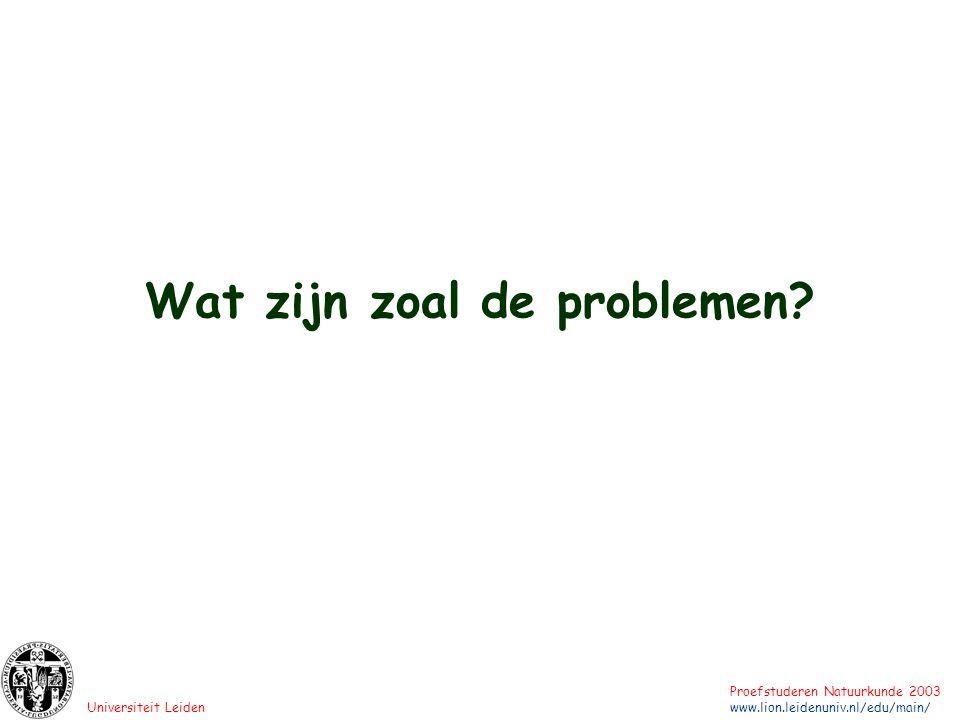 Wat zijn zoal de problemen