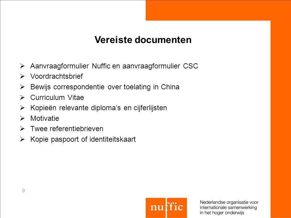 Vereiste documenten Aanvraagformulier Nuffic en aanvraagformulier CSC