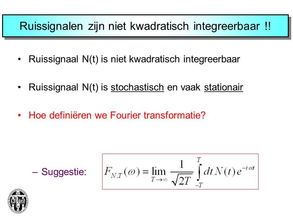 Ruissignalen zijn niet kwadratisch integreerbaar !!