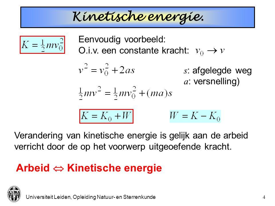 Kinetische energie. Arbeid  Kinetische energie Eenvoudig voorbeeld: