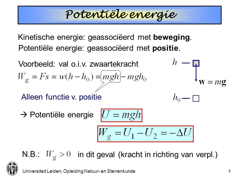 Potentiële energie Kinetische energie: geassociëerd met beweging.