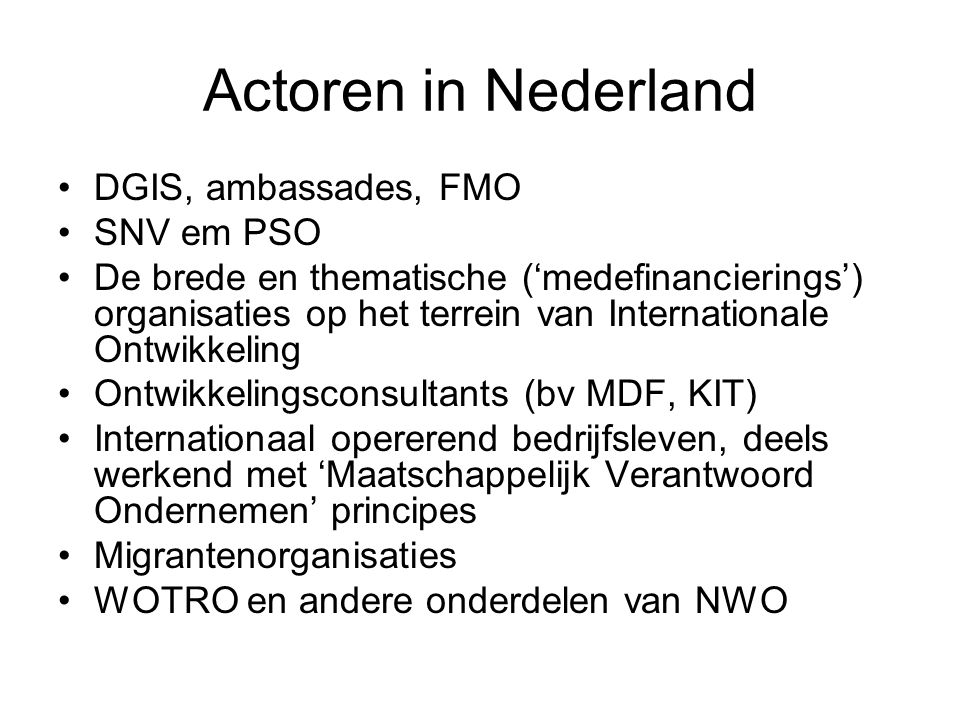 Actoren in Nederland DGIS, ambassades, FMO SNV em PSO