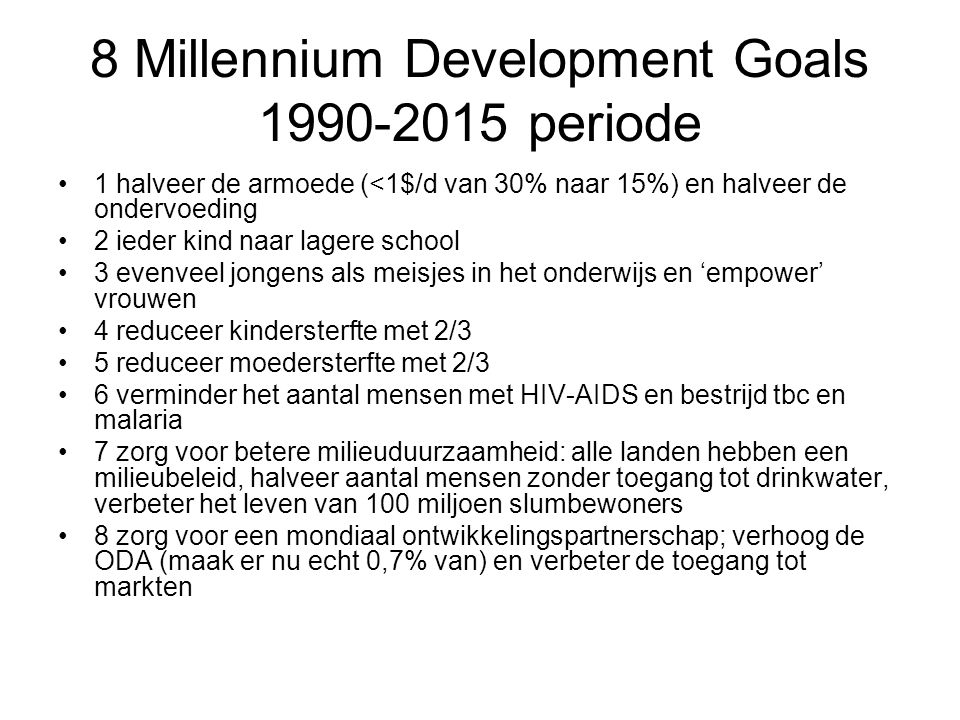 8 Millennium Development Goals 1990-2015 periode