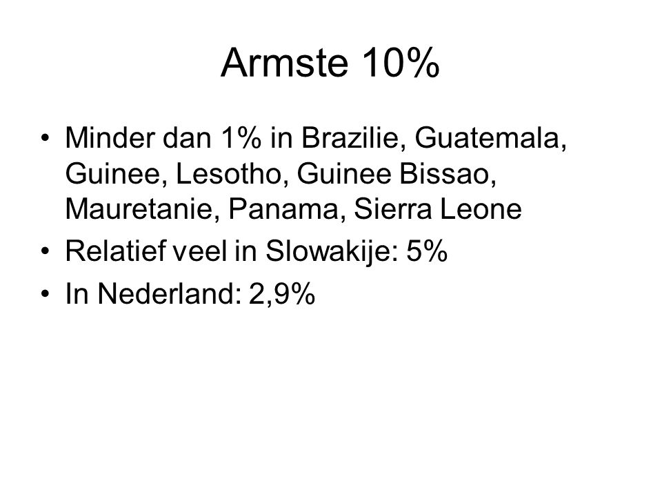Armste 10% Minder dan 1% in Brazilie, Guatemala, Guinee, Lesotho, Guinee Bissao, Mauretanie, Panama, Sierra Leone.