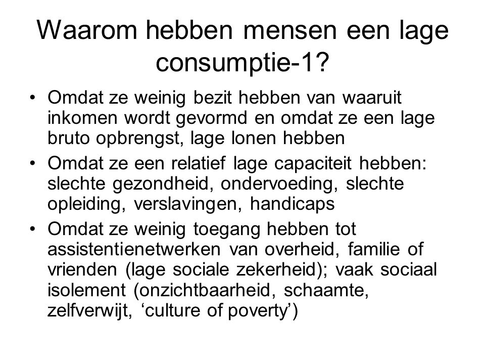 Waarom hebben mensen een lage consumptie-1