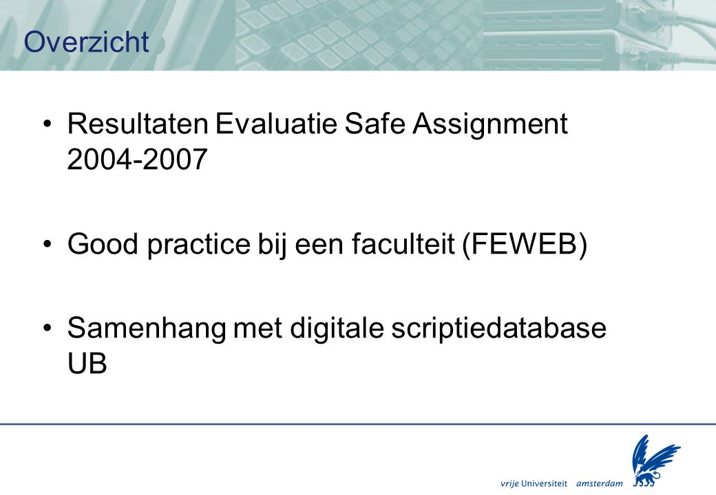 Overzicht Resultaten Evaluatie Safe Assignment 2004-2007.
