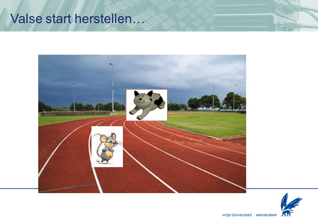 Valse start herstellen…