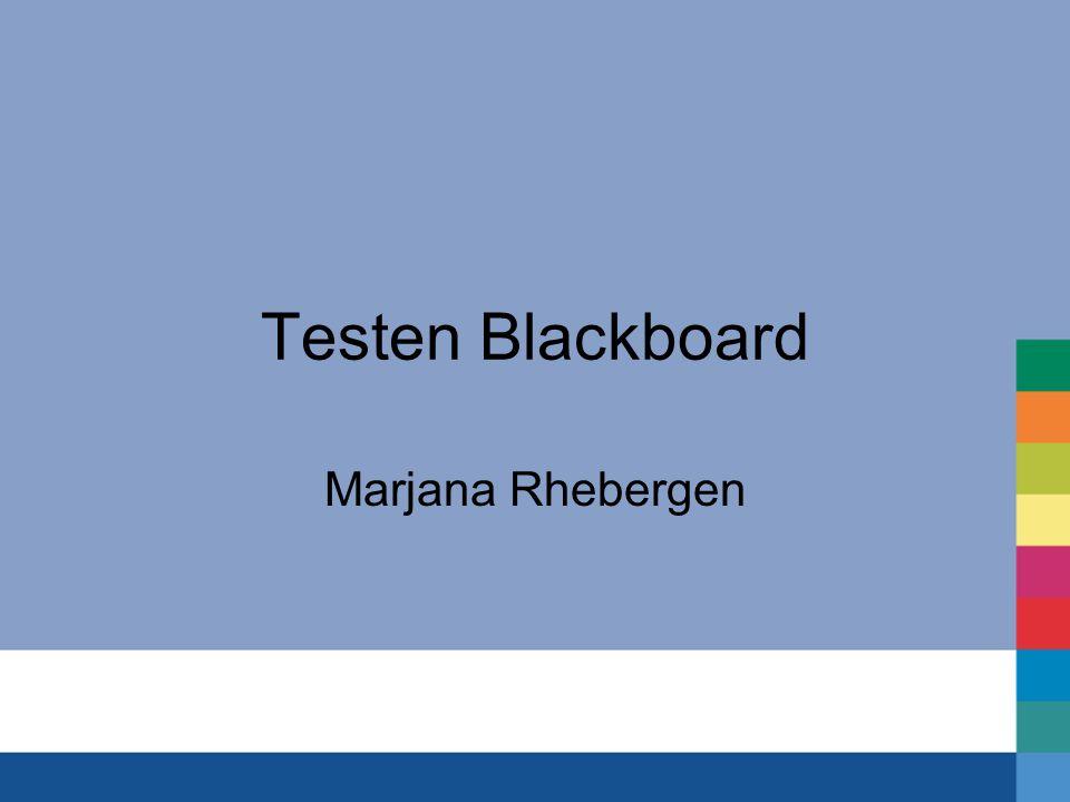 Testen Blackboard Marjana Rhebergen