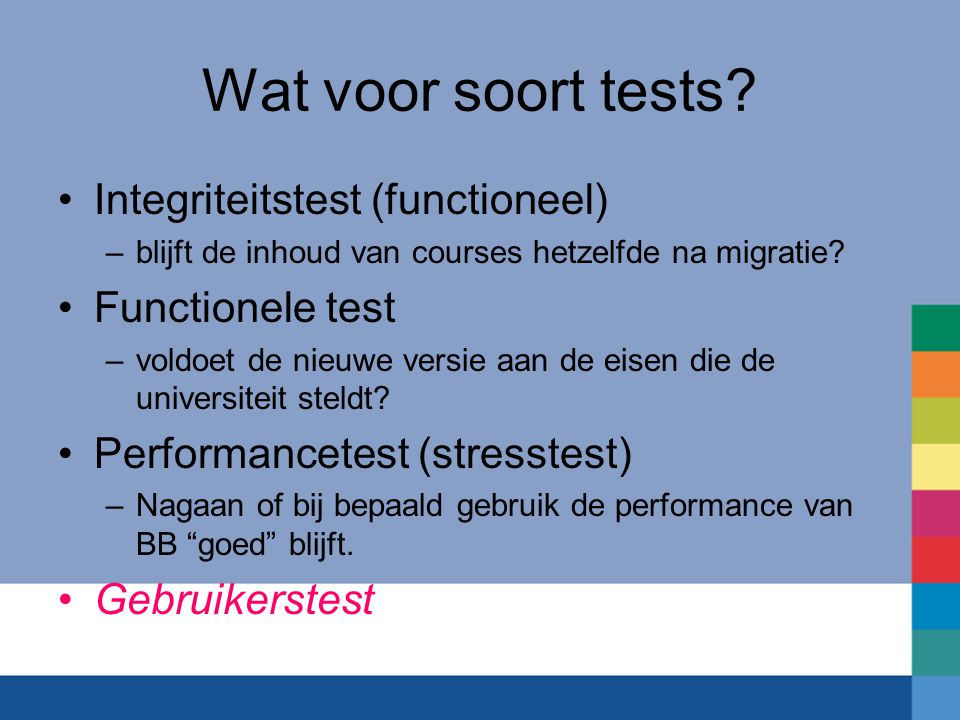 Wat voor soort tests Integriteitstest (functioneel) Functionele test