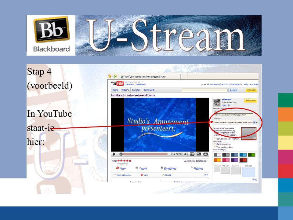 Stap 4 (voorbeeld) In YouTube staat-ie hier: