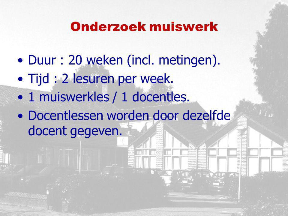 Onderzoek muiswerk Duur : 20 weken (incl. metingen). Tijd : 2 lesuren per week. 1 muiswerkles / 1 docentles.