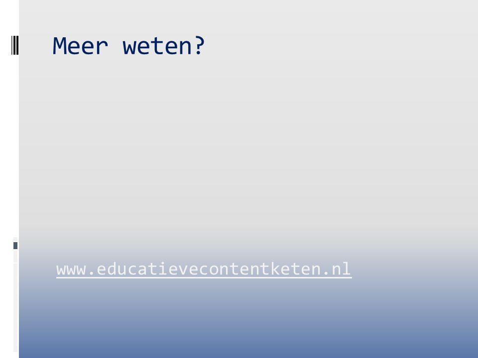 Meer weten www.educatievecontentketen.nl
