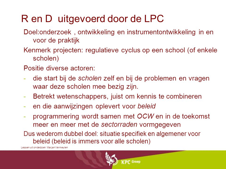 R en D uitgevoerd door de LPC