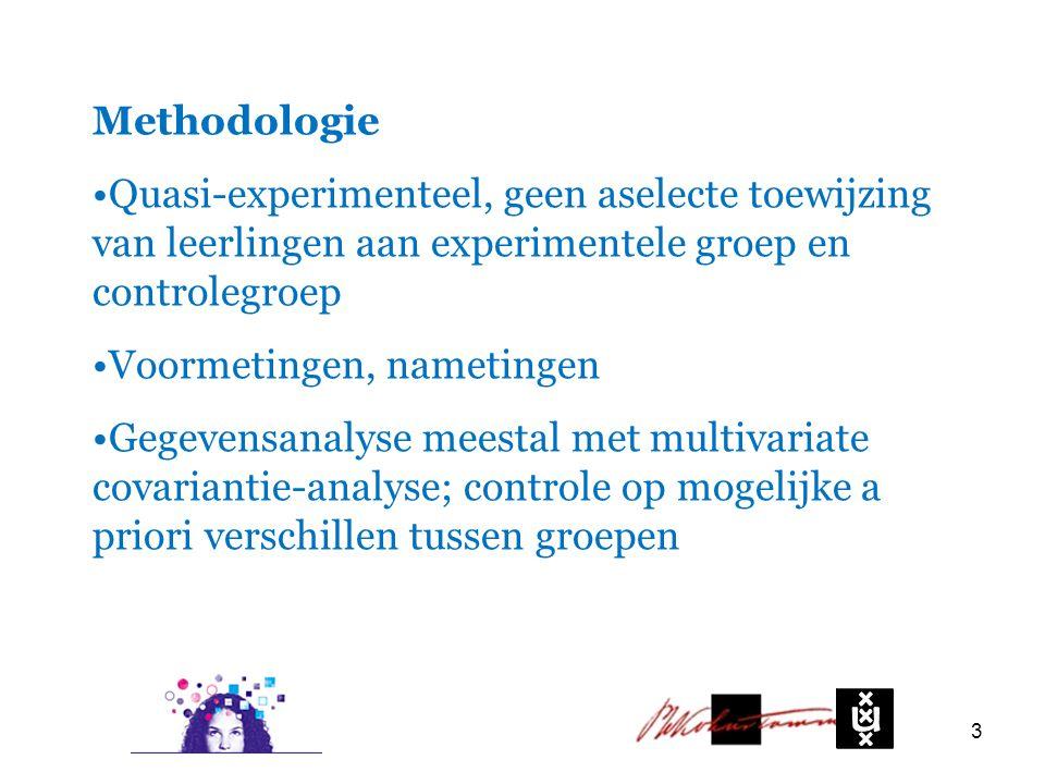 Methodologie Quasi-experimenteel, geen aselecte toewijzing van leerlingen aan experimentele groep en controlegroep.