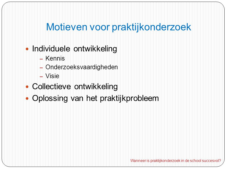 Motieven voor praktijkonderzoek