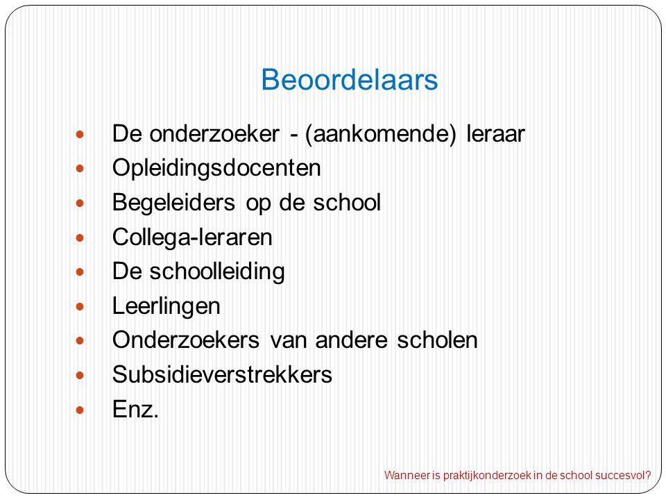 Beoordelaars De onderzoeker - (aankomende) leraar Opleidingsdocenten