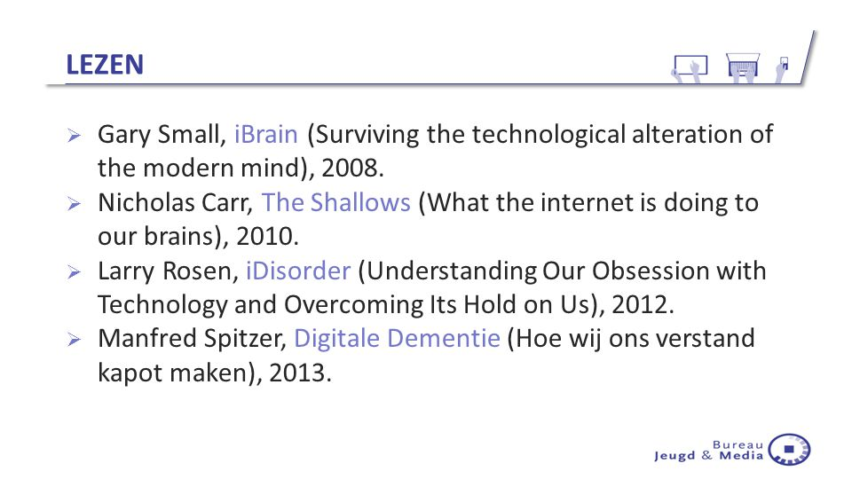 Lezen Gary Small, iBrain (Surviving the technological alteration of the modern mind), 2008.