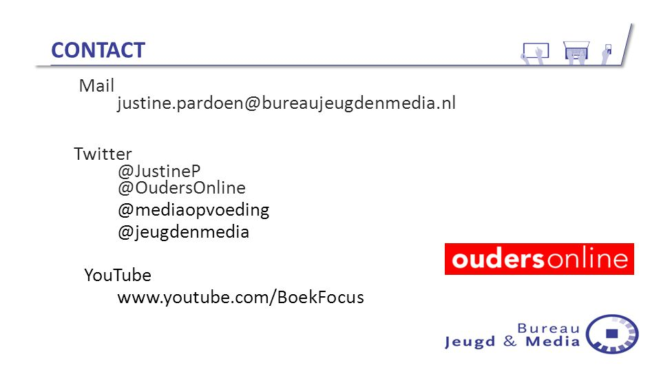 Contact Mail justine.pardoen@bureaujeugdenmedia.nl Twitter @JustineP