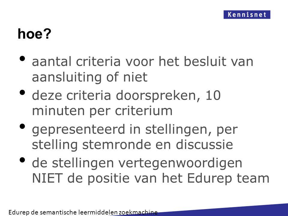 hoe aantal criteria voor het besluit van aansluiting of niet
