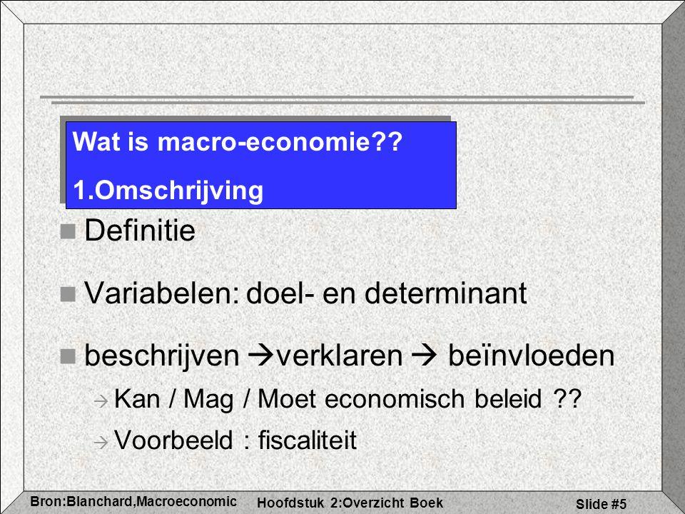 Variabelen: doel- en determinant beschrijven verklaren  beïnvloeden