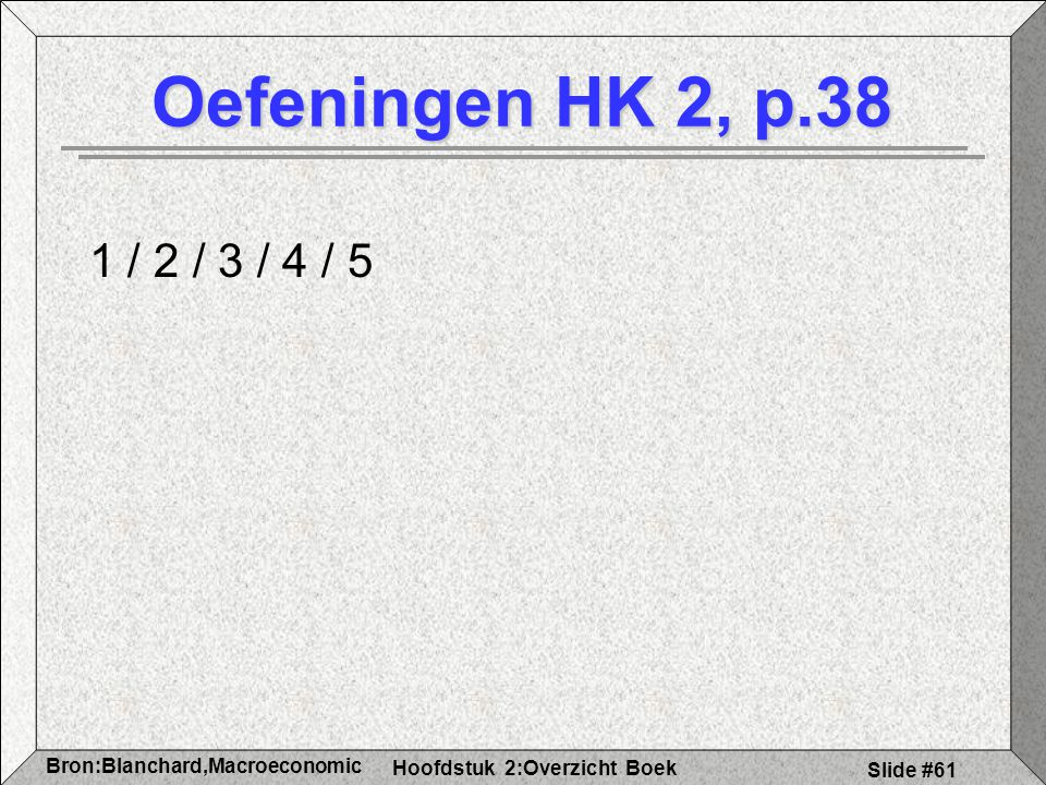 Oefeningen HK 2, p.38 1 / 2 / 3 / 4 / 5