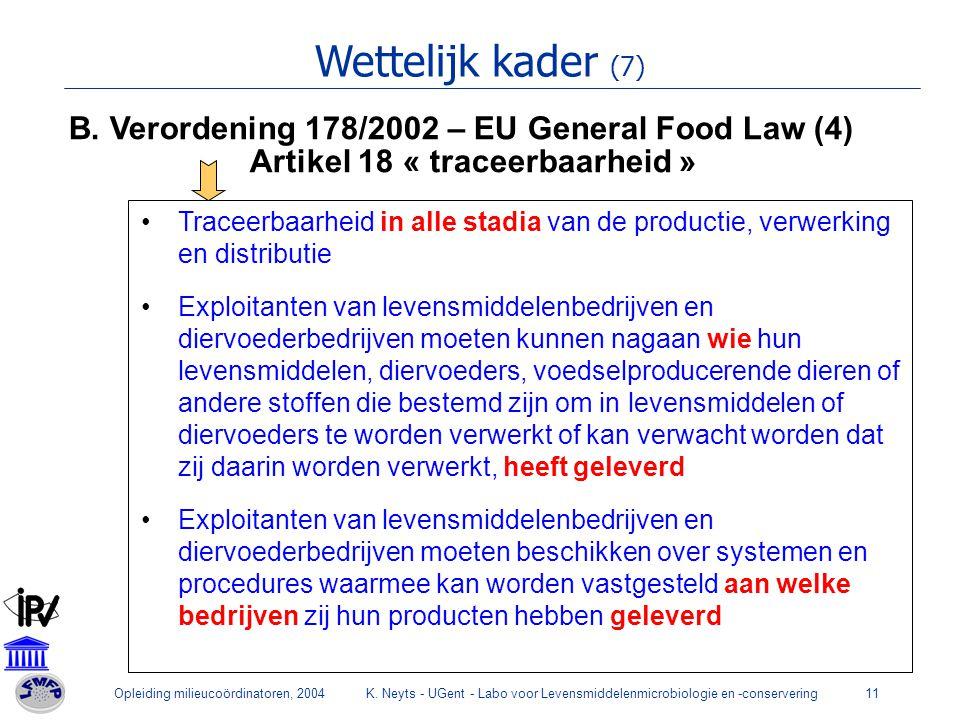 Wettelijk kader (7) B. Verordening 178/2002 – EU General Food Law (4)