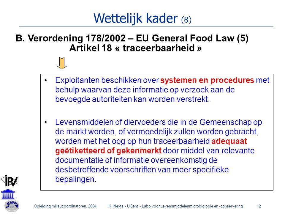 Wettelijk kader (8) B. Verordening 178/2002 – EU General Food Law (5)