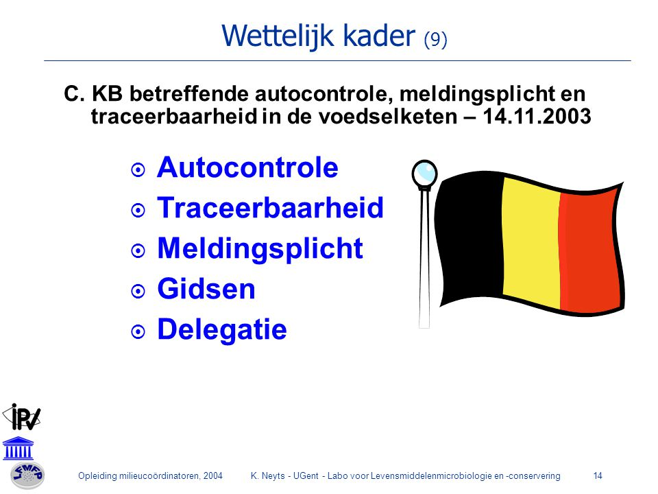 Wettelijk kader (9) Autocontrole Traceerbaarheid Meldingsplicht Gidsen