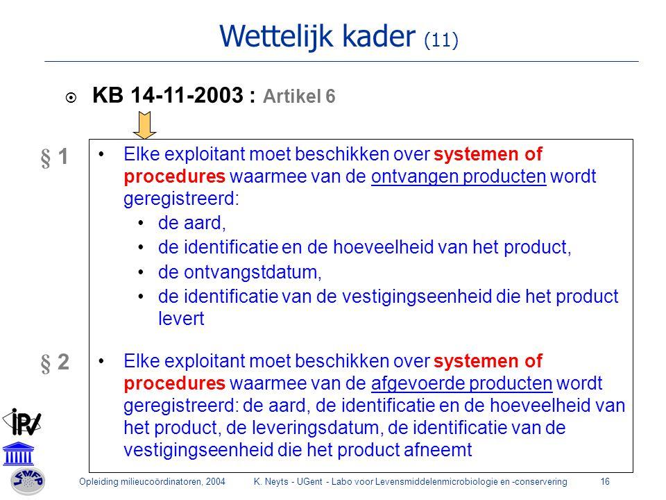 Wettelijk kader (11) KB 14-11-2003 : Artikel 6 § 1 § 2