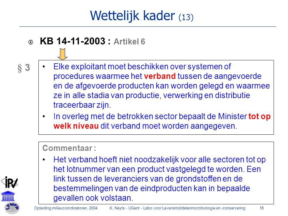 Wettelijk kader (13) KB 14-11-2003 : Artikel 6 § 3