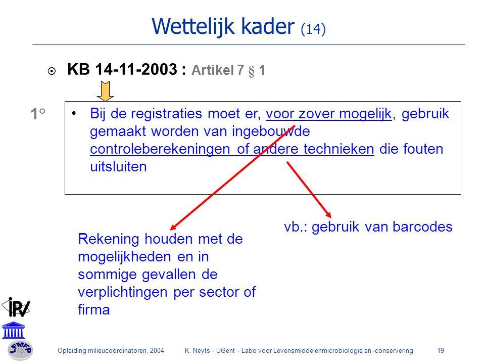 Wettelijk kader (14) KB 14-11-2003 : Artikel 7 § 1 1°