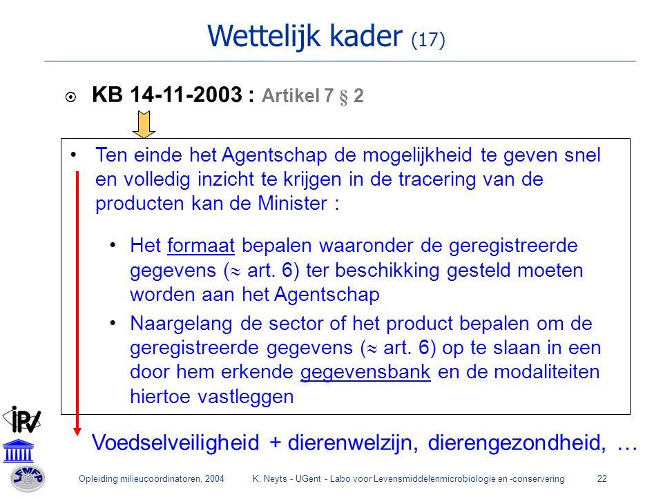Wettelijk kader (17) KB 14-11-2003 : Artikel 7 § 2