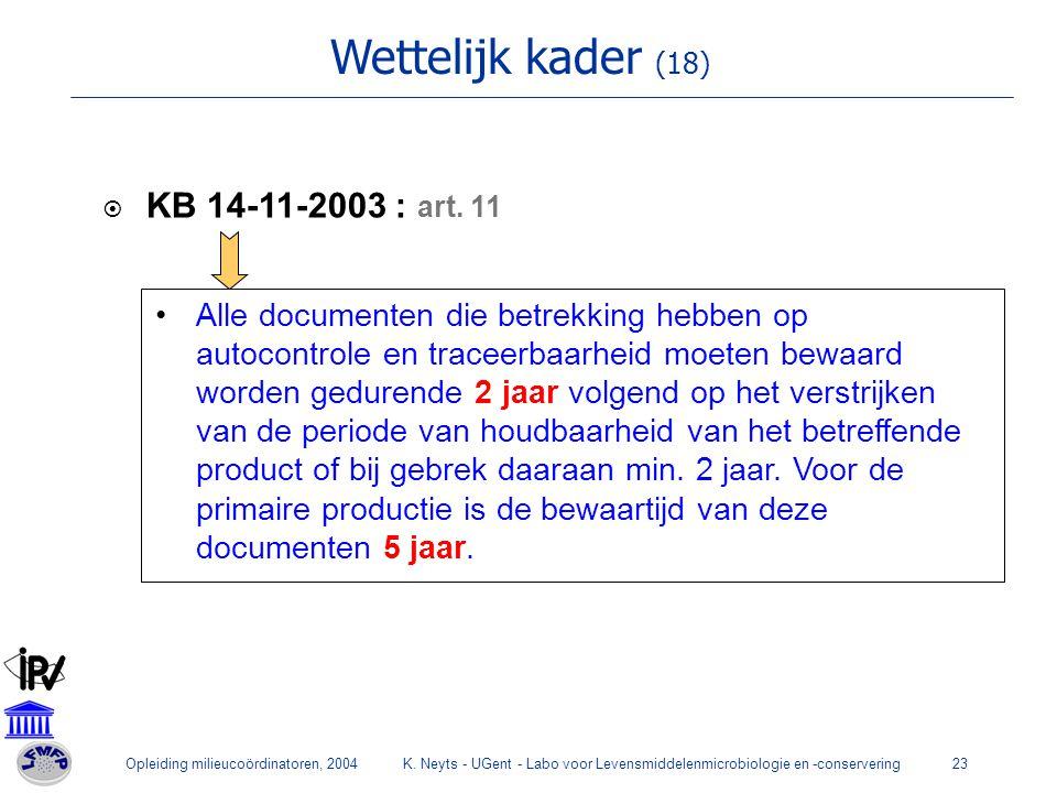 Wettelijk kader (18) KB 14-11-2003 : art. 11