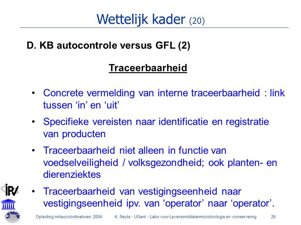 Wettelijk kader (20) D. KB autocontrole versus GFL (2) Traceerbaarheid