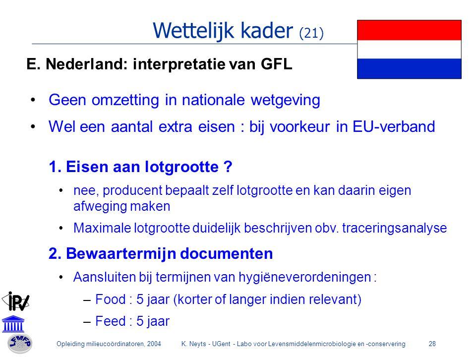 Wettelijk kader (21) E. Nederland: interpretatie van GFL