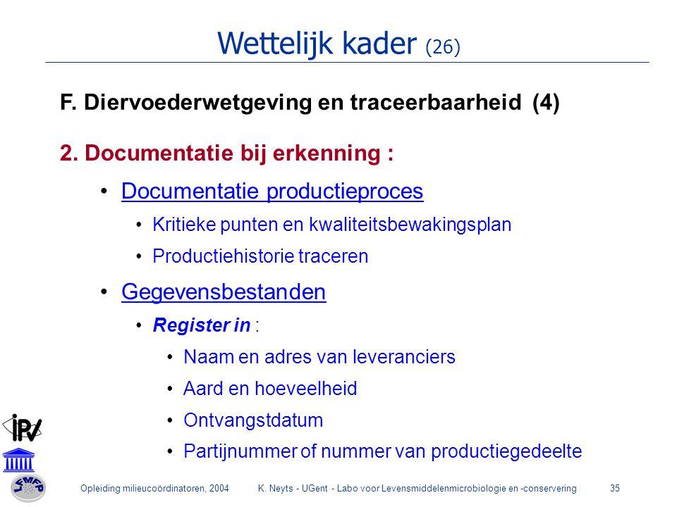 Wettelijk kader (26) F. Diervoederwetgeving en traceerbaarheid (4)