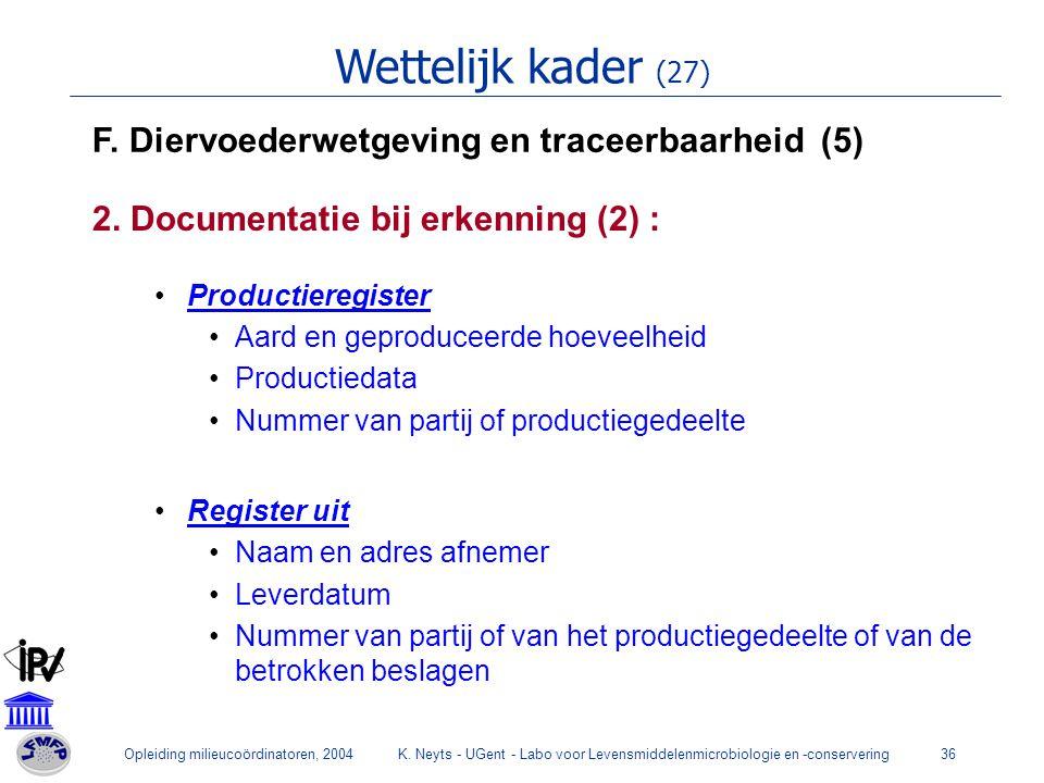 Wettelijk kader (27) F. Diervoederwetgeving en traceerbaarheid (5)