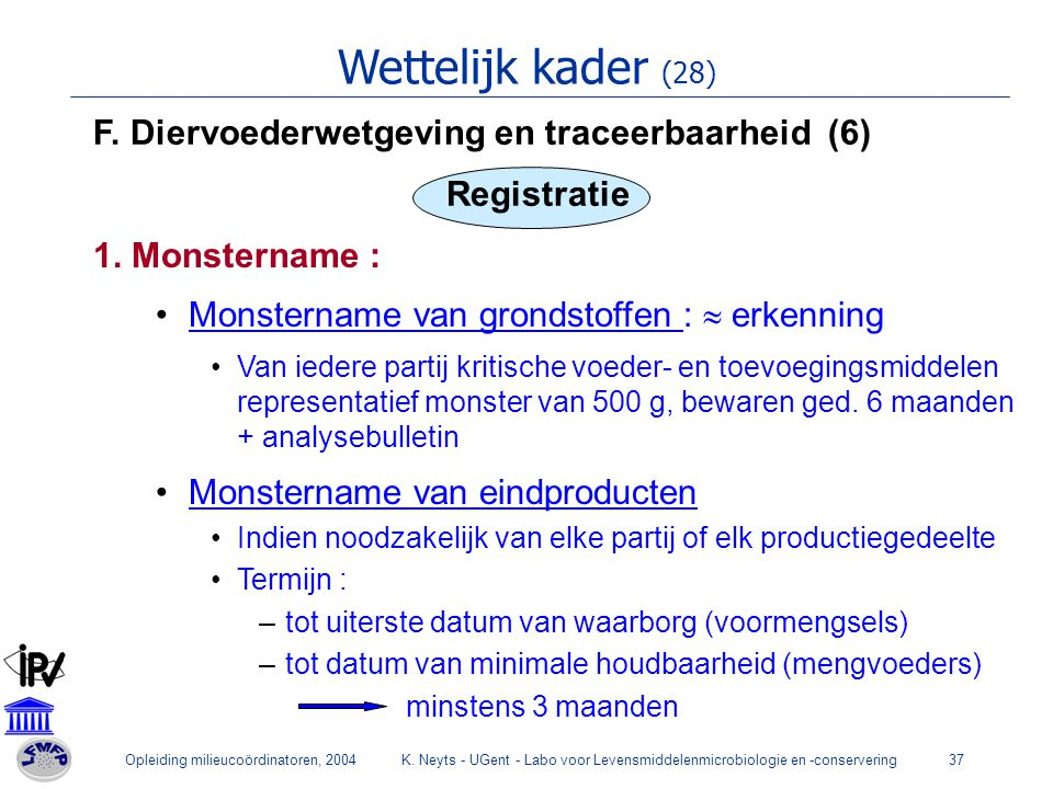 Wettelijk kader (28) F. Diervoederwetgeving en traceerbaarheid (6)