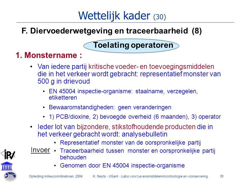 Wettelijk kader (30) F. Diervoederwetgeving en traceerbaarheid (8)
