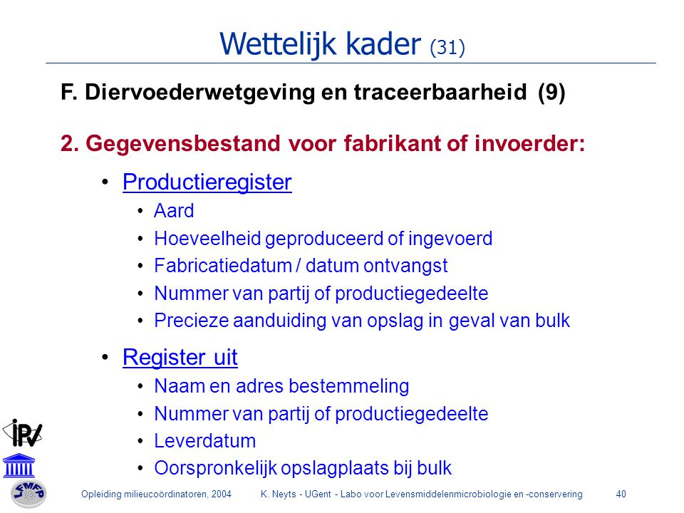 Wettelijk kader (31) F. Diervoederwetgeving en traceerbaarheid (9)