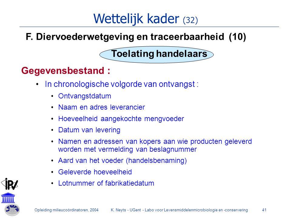 Wettelijk kader (32) F. Diervoederwetgeving en traceerbaarheid (10)