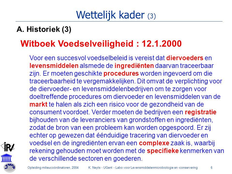 Wettelijk kader (3) Witboek Voedselveiligheid : 12.1.2000