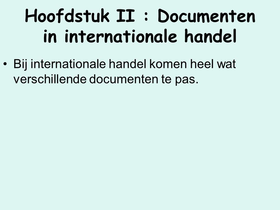 Hoofdstuk II : Documenten in internationale handel