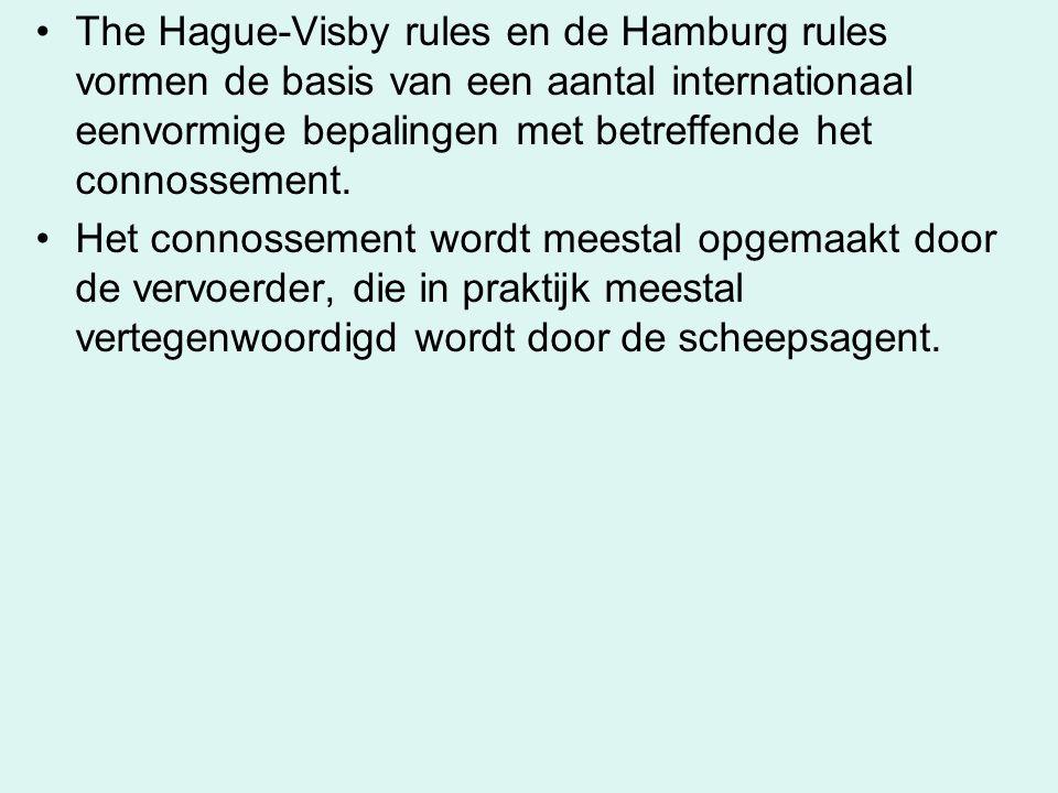 The Hague-Visby rules en de Hamburg rules vormen de basis van een aantal internationaal eenvormige bepalingen met betreffende het connossement.