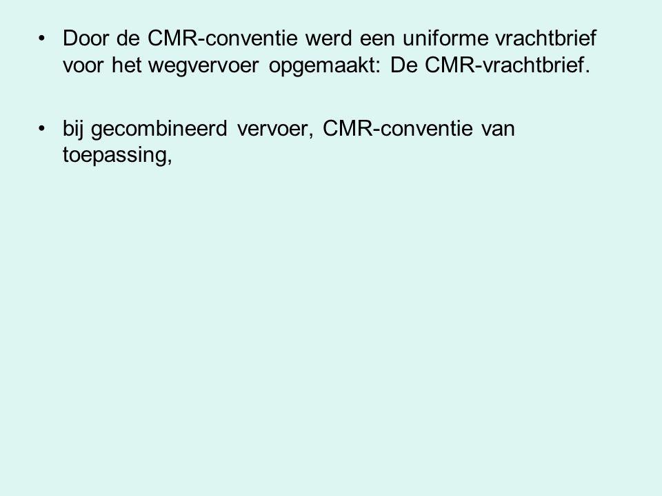 Door de CMR-conventie werd een uniforme vrachtbrief voor het wegvervoer opgemaakt: De CMR-vrachtbrief.
