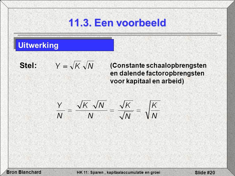 11.3. Een voorbeeld Uitwerking Stel: