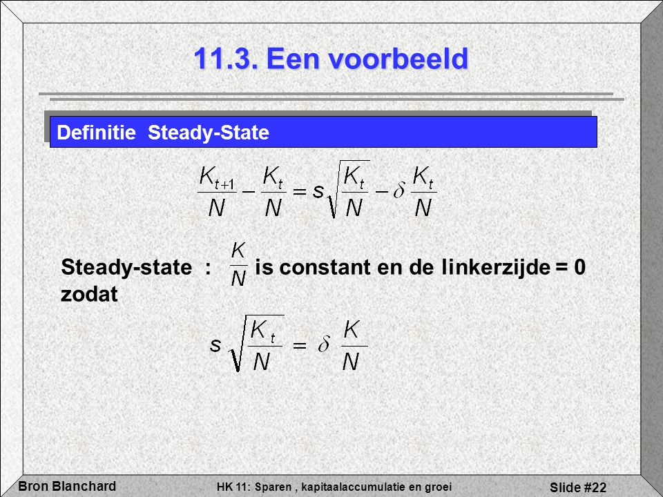 11.3. Een voorbeeld Steady-state : is constant en de linkerzijde = 0