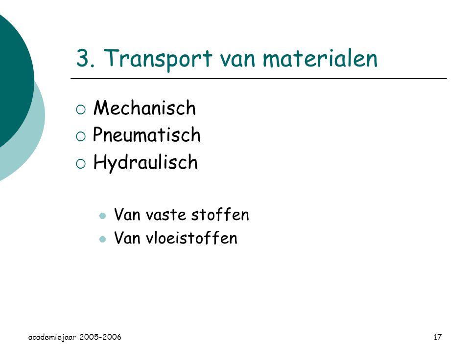 3. Transport van materialen