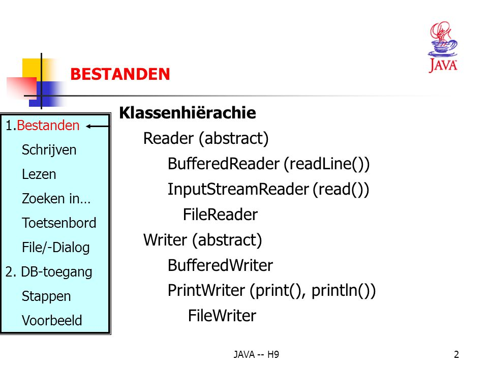 BufferedReader (readLine()) InputStreamReader (read()) FileReader