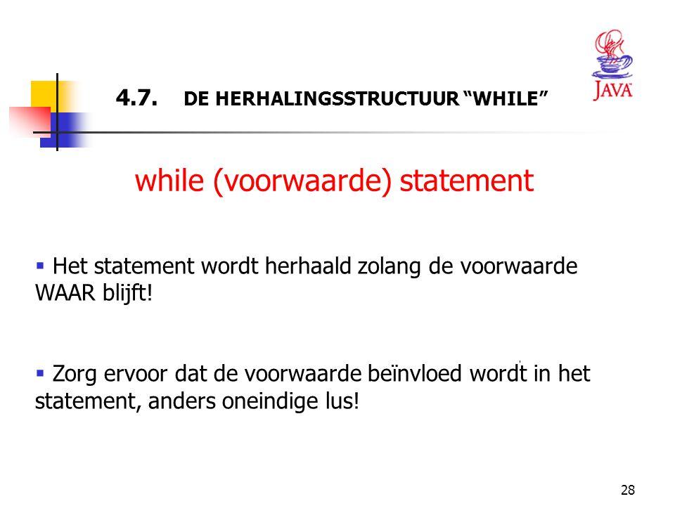 4.7. DE HERHALINGSSTRUCTUUR WHILE